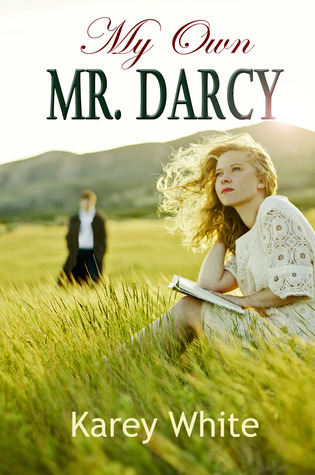 My Own Mr. Darcy  by  Karey White