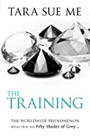The Training (The Submissive Trilogy, # 3)