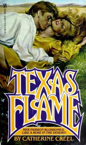 Texas Flame  by  Catherine Creel