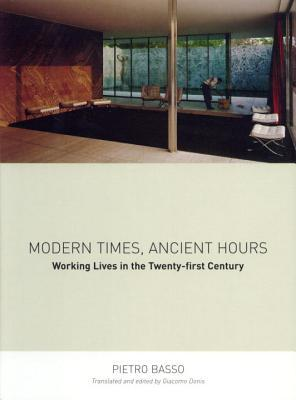 Modern Times, Ancient Hours: Working Lives in the Twenty-First Century Pietro Basso