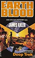 Deep Trek (Earthblood, #2) James Axler