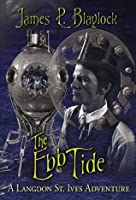 The Ebb Tide: A Langdon St. Ives Adventure