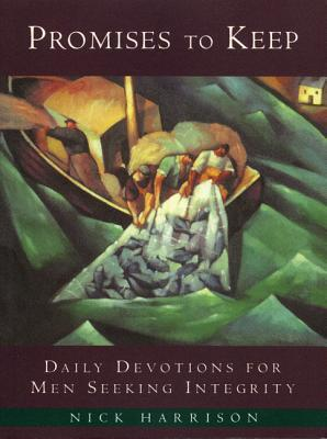 Promises to Keep: Daily Devotions for Men of Integrity  by  Nick Harrison