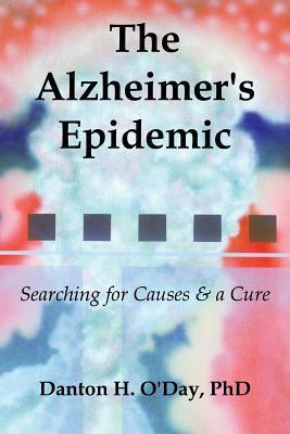 The Alzheimers Epidemic  by  Danton ODay