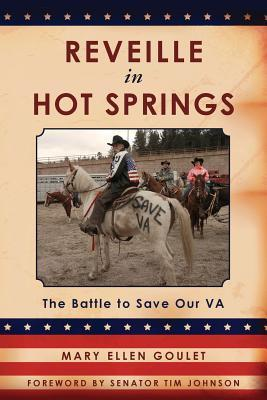 Reveille in Hot Springs: The Battle to Save Our Va  by  Mary Ellen Goulet