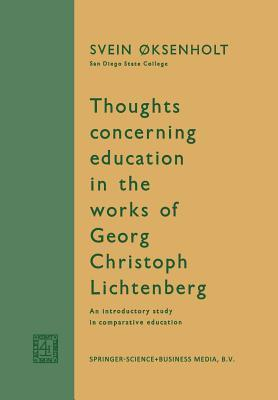 Thoughts Concerning Education in the Works of Georg Christoph Lichtenberg: An Introductory Study in Comparative Education Svein Oksenholt