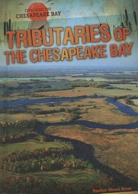 Tributaries of the Chesapeake Bay  by  Heather Moore Niver