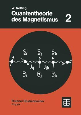 Quantentheorie Des Magnetismus: Teil 2: Modelle Wolfgang Nolting