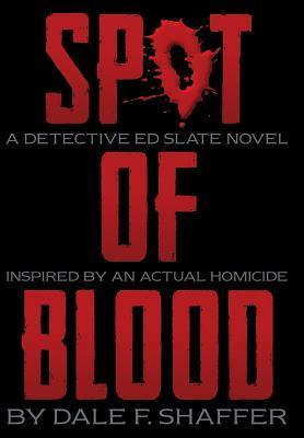 Spot of Blood  by  Dale Shaffer