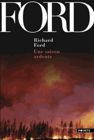 Une saison ardente  by  Richard Ford