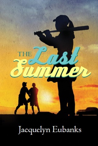 The Last Summer (Last Summer Series, #1)  by  Jacquelyn Eubanks