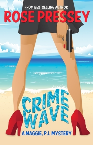Crime Wave (Maggie, P.I. Mysteries, #1)  by  Rose Pressey