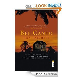 Bel Canto (Portuguese Edition) [Kindle Edition]  by  Ann Patchett