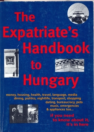 The Expatriate Handbook to Hungary Cheryl Norrie