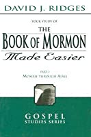 The Book of Mormon Made Easier, Part 2 (The Gospel Studies Series)