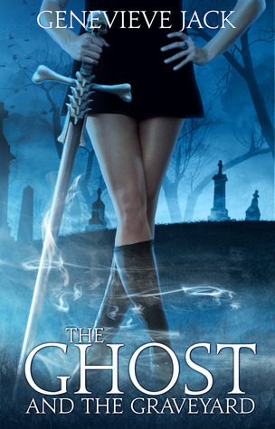 The Ghost and the Graveyard (Knight Games, #1) Genevieve Jack
