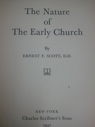 The Nature of the Early Church  by  Ernest F. Scott