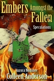 Embers Amongst the Fallen: Speculations  by  Colleen Anderson