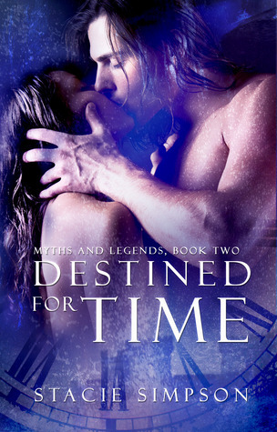 Destined for Time (Myths and Legends #2)  by  Stacie Simpson
