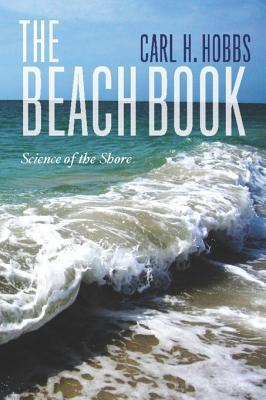 The Beach Book: Science of the Shore C.H. Hobbs