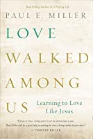 Love Walked Among Us [repack]: Learning to Love Like Jesus
