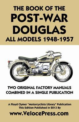 Book of the Post-War Douglas All Models 1948-1957  by  Douglas Ltd