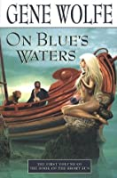 On Blue's Waters (The Book of the Short Sun, #1)