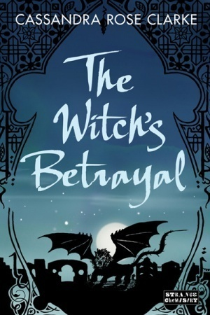 The Witchs Betrayal (The Assassins Curse, 0.5)  by  Cassandra Rose Clarke