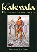 The Kalevala: Epic of the Finnish People