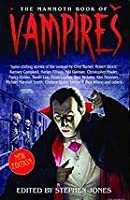 The Mammoth Book Of Vampires (Spine Chilling Stories of The Undead)