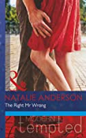 The Right Mr. Wrong (Modern Tempted)