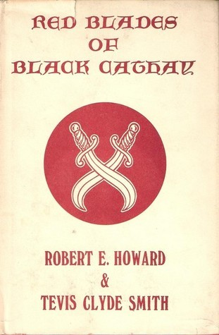 Red Blades of Black Cathay Robert E. Howard