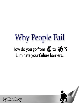 Why People Fail  by  Ken Evoy