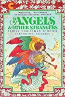 Angels and Other Strangers: Family Christmas Stories