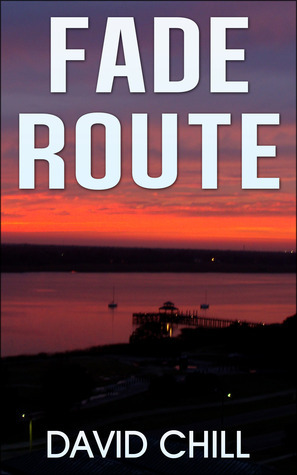 Fade Route (Burnside Series #2)  by  David Chill