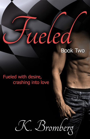 Fueled (Driven, #2) K. Bromberg