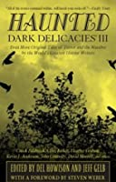 Haunted: Dark Delicacies III (Dark Delicacies #3)