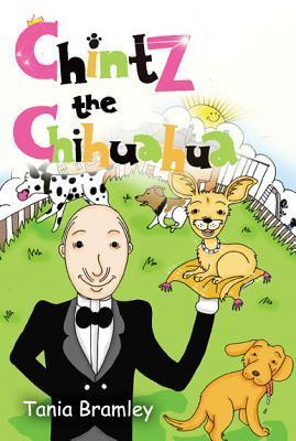 The Chintz the Chihuahua Stories Tania Bramley