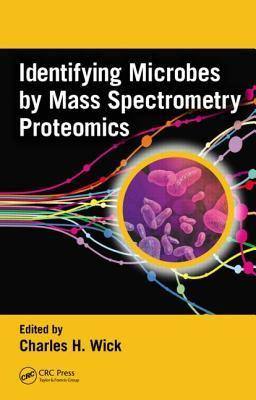 Microbial Detection and Identification  by  Mass Spectrometry by Charles H. Wick