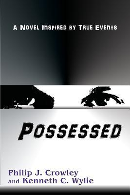 Possessed  by  Philip J. Crowley