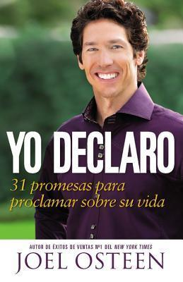 I Declare: Proclaiming the Promises of God Over Your Life  by  Joel Osteen