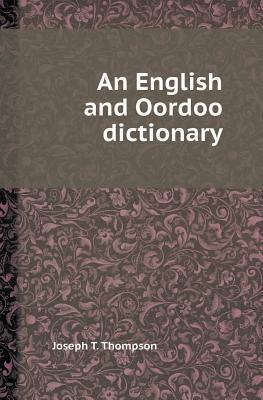 An English and Oordoo Dictionary Joseph T Thompson