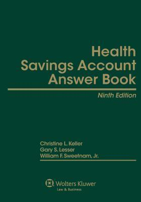 Health Savings Account (Hsa) Answer Book, Ninth Edition Christine L. Keller