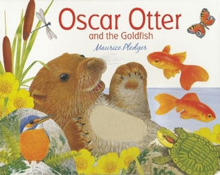 Oscar Otter and the Goldfish  by  Maurice Pledger