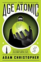 The Age Atomic (Empire State, #2)