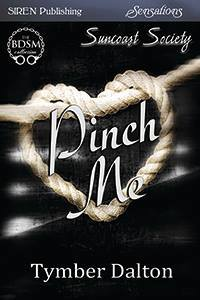 Pinch Me (Suncoast Society, #6)  by  Tymber Dalton