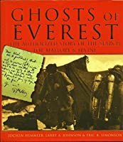 Ghosts of Everest: The Authorized Story of the Search for Mallory & Irvine