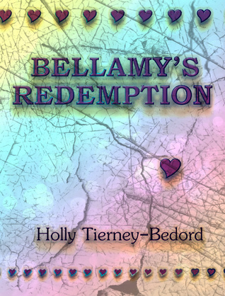 Bellamys Redemption  by  Holly Tierney-Bedord