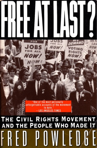 Free at Last?: The Civil Rights Movement and the People Who Made It  by  Fred Powledge