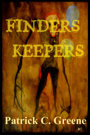 Finders Keepers  by  Patrick C. Greene
